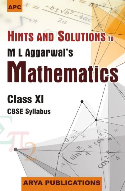 Hints and Solutions to M. L. Aggarwal's Mathematics (Class - 11) 3rd  Edition