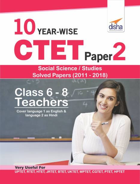 10 Year-Wise Ctet Paper 2 (Social Science/ Studies) Solved Papers (2011 - 2018)