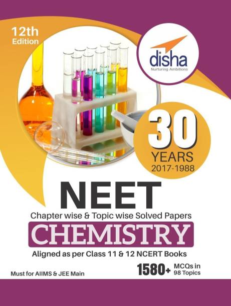 30 Years Neet Chapter-Wise & Topic-Wise Solved Papers Chemistry (2017 - 1988) - Chapter Wise & Topic Wise Solved Papers