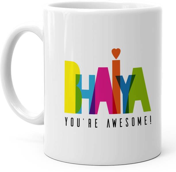 HOT MUGGS Bhaiya Youre Awesome Ceramic Coffee Mug