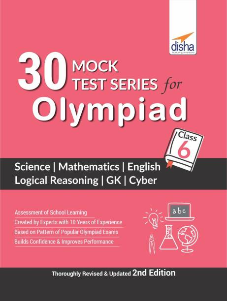 30 Mock Test Series for Olympiads Class 6 Science, Mathematics, English, Logical Reasoning, GK & Cyber 2nd Edition