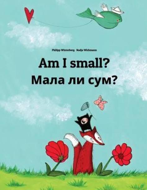 Am I Small? Dali Sum Mala?: Children's Picture Book English-Macedonian (Bilingual Edition)