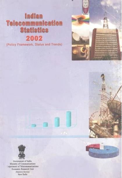 Indian Telecommunication Statistics 2002 (Policy Framework, Status And Trends)