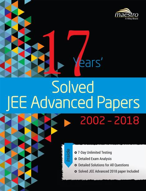 Wiley's 17 Years' Solved Jee Advanced Papers 2002 - 2018