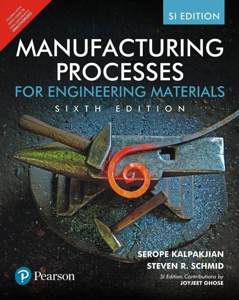 Manufacturing Processes for Engineering Materials Sixth Edition