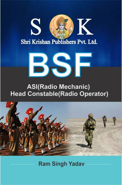 Border Security Force BSF , Head Constable Radio Operator And ASI Radio Mechanic RM Recruitment Exam Guide
