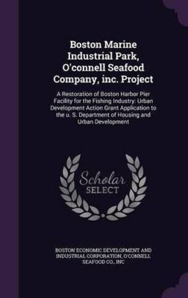 Boston Marine Industrial Park, O'Connell Seafood Company, Inc. Project
