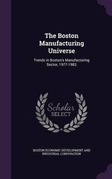 The Boston Manufacturing Universe