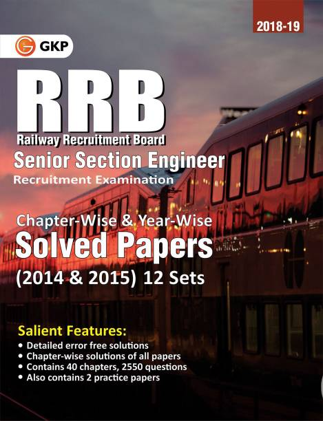 RRB Senior Section Engineer 2018-19 : Chapter-wise & Year-wise Previous Years' Solved Papers 2014 & 15 (12 Sets)