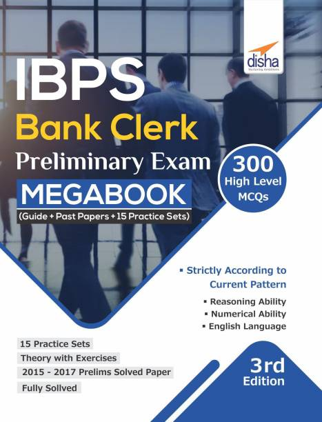 IBPS Bank Clerk Preliminary Exam MegaBook (Guide + Past Papers + 15 Practice Sets) 3rd Edition