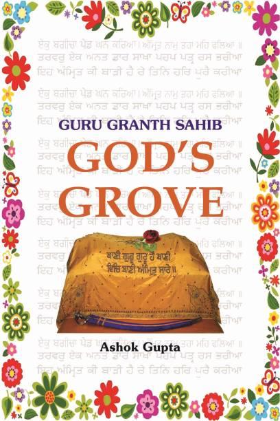 Guru Granth Sahib: God' s Grove