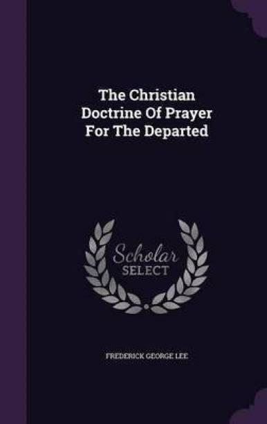 The Christian Doctrine of Prayer for the Departed