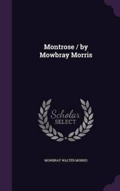 Montrose / By Mowbray Morris