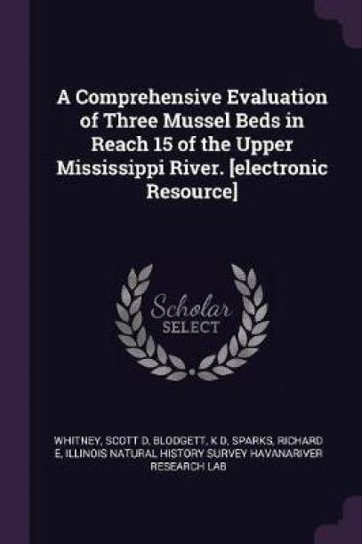 A Comprehensive Evaluation of Three Mussel Beds in Reach 15 of the Upper Mississippi River. [electronic Resource]