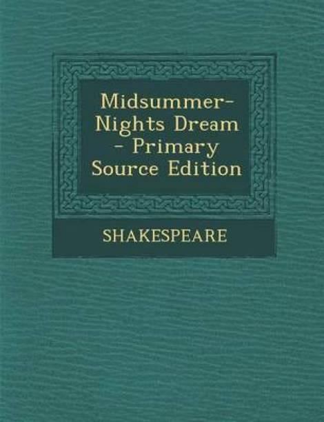 Midsummer-Nights Dream - Primary Source Edition