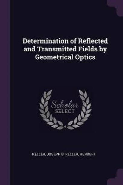 Determination of Reflected and Transmitted Fields by Geometrical Optics