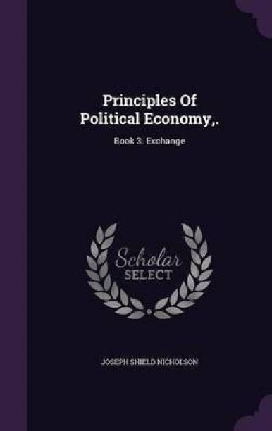 Principles of Political Economy, .