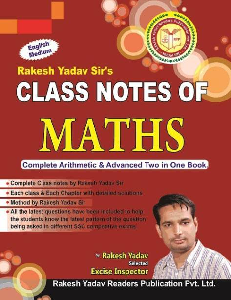 Rakesh Yadav CLASS Notes Of Maths( 1999- SEPT 2018)EACH Question With Detail VIDEO Solution(Useful For SSC-CGL,CPO,SI,UP Police,CHSL,IBPS Clerk,PO,DSSSB,CTET,)(By Rakesh Yadav Sir,English Medium,Latest Book,SSC CGL BOOK)