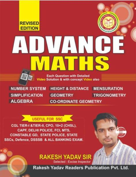 Rakesh Yadav SSC ADVANCE MathS(REVISED EDITION 2018)EACH Question With Detail VIDEO Solution And Concept(Useful For SSC-CGL Tier-1 And Tier-2,CPO,SI,UP Police,CHSL,IBPS Clerk,PO,DSSSB,CTET,)(By Rakesh Yadav Sir,English Medium,Latest Book,SSC CGL BOOK)