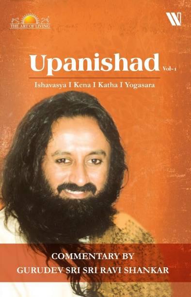 Upanishad Vol 1 : Ishavasya, Kena, Katha, Yogasara