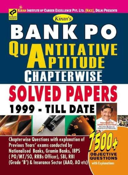 Kiran's BANK PO QUANTITATIVE APTITUDE CHAPTERWISE SOLVED PAPERS 1999 TILL DATE 7500+ OBJECTIVE QUESTION ENGLISH