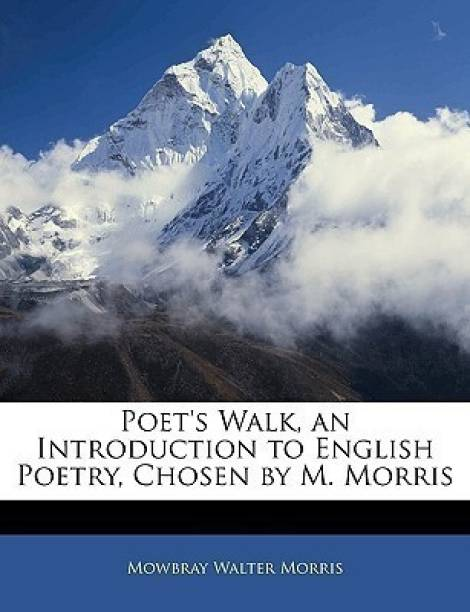 Poet's Walk, an Introduction to English Poetry, Chosen by M. Morris