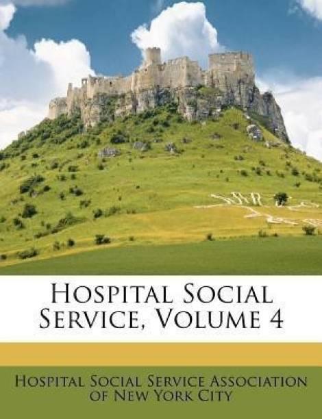 Hospital Social Service, Volume 4