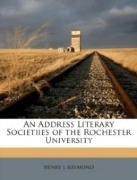 An Address Literary Societiies of the Rochester University