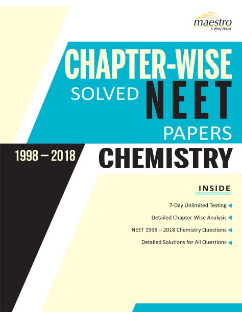 Wiley's Chapter - Wise Solved NEET Papers (1998 - 2018) Chemistry