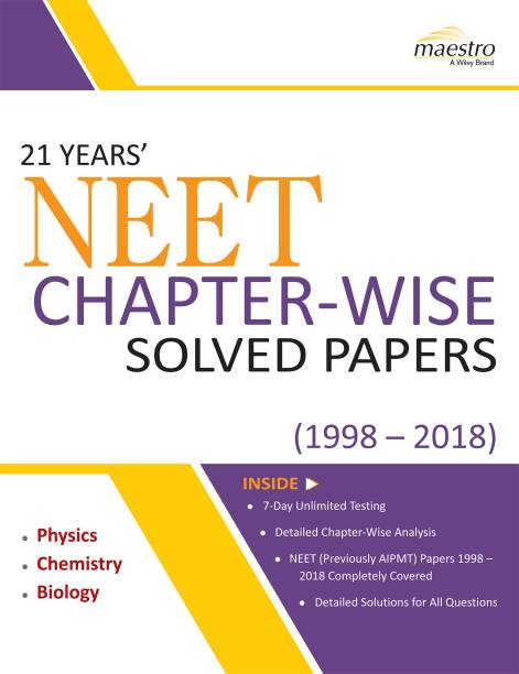 Wiley's 21 Years' NEET Chapter-Wise Solved Papers (1998 - 2018),2ed