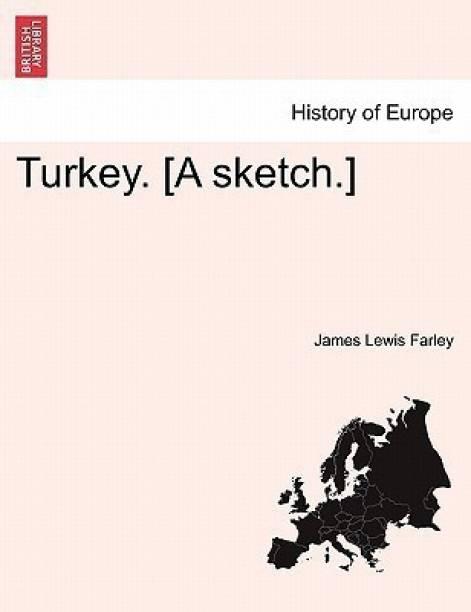 Turkey. [A Sketch.]