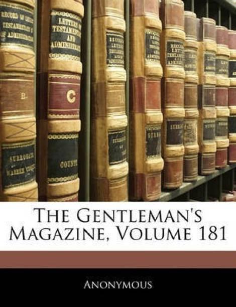The Gentleman's Magazine, Volume 181