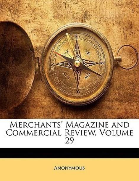 Merchants' Magazine and Commercial Review, Volume 29