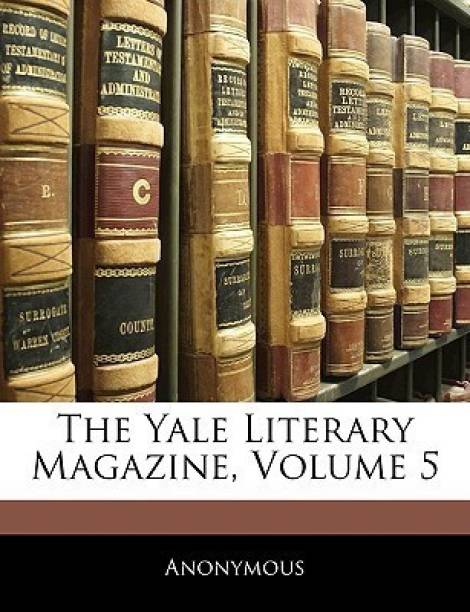 The Yale Literary Magazine, Volume 5