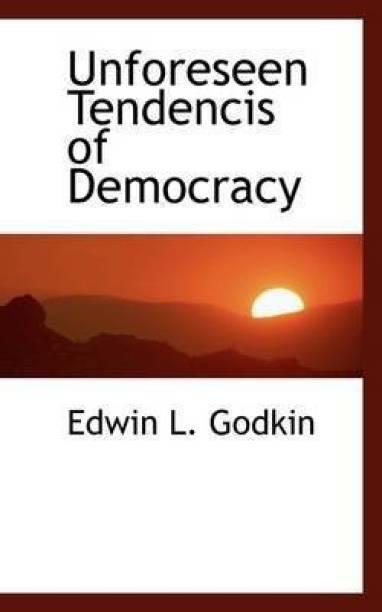 Unforeseen Tendencis of Democracy
