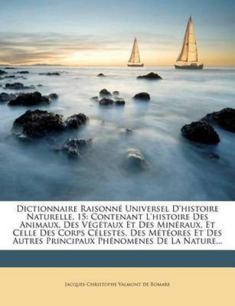 Dictionnaire Raisonne Universel D'Histoire Naturelle, 15