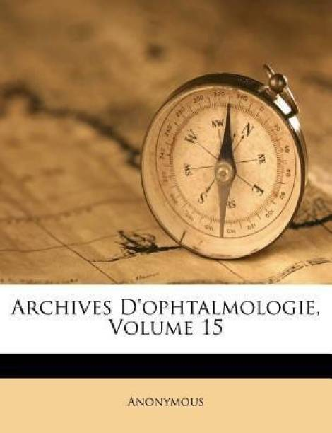 Archives D'Ophtalmologie, Volume 15