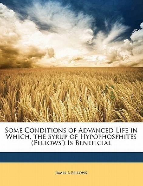 Some Conditions of Advanced Life in Which, the Syrup of Hypophosphites (Fellows') Is Beneficial