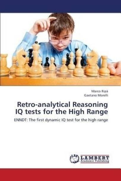 Retro-Analytical Reasoning IQ Tests for the High Range