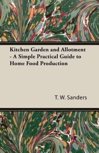 Kitchen Garden and Allotment - A Simple Practical Guide to Home Food Production