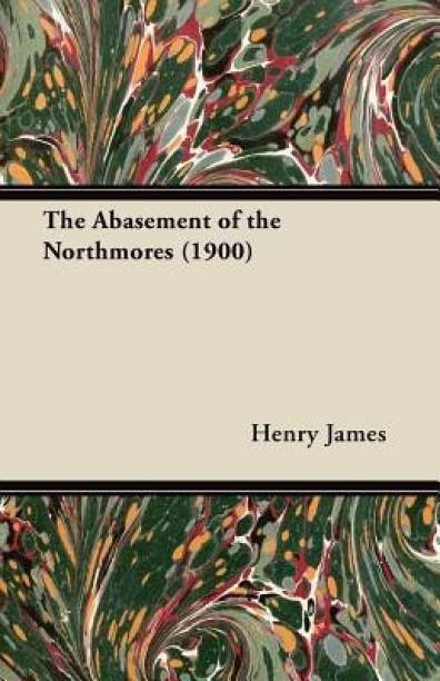 The Abasement of the Northmores (1900)