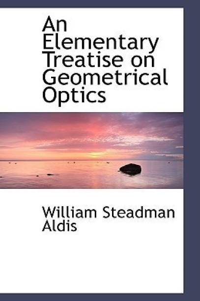 An Elementary Treatise on Geometrical Optics