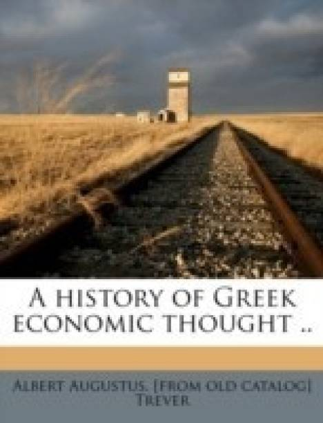 A History of Greek Economic Thought ..