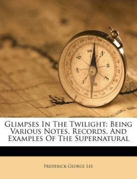 Glimpses in the Twilight