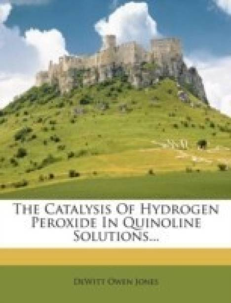 The Catalysis of Hydrogen Peroxide in Quinoline Solutions...