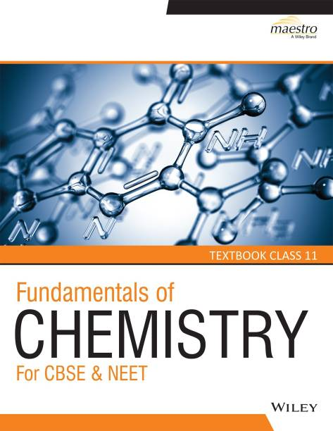 Wiley's Fundamentals of Chemistry for CBSE & NEET - Textbook & Practice Book, Class 11