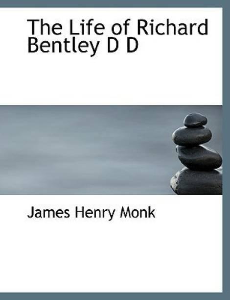 The Life of Richard Bentley D D