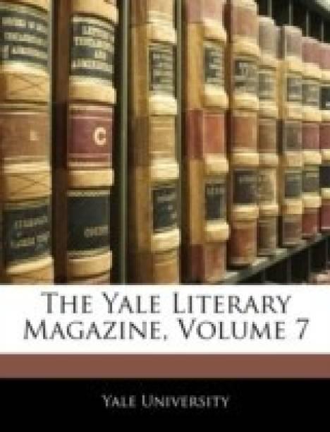 The Yale Literary Magazine, Volume 7
