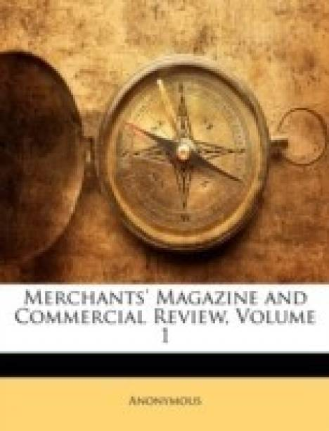 Merchants' Magazine and Commercial Review, Volume 1
