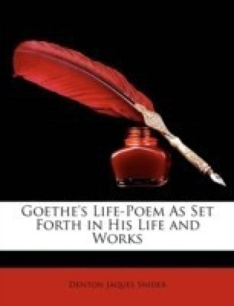 Goethe's Life-Poem as Set Forth in His Life and Works